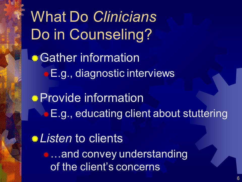 What Do Clinicians Do in Counseling
