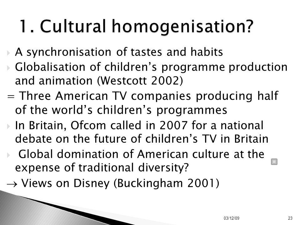 1. Cultural homogenisation