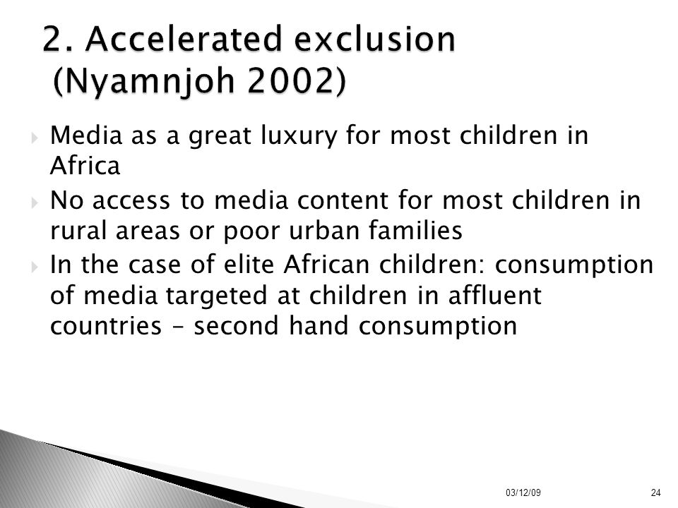 2. Accelerated exclusion (Nyamnjoh 2002)