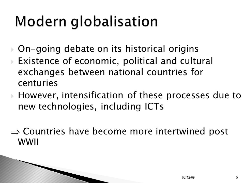 Modern globalisation On-going debate on its historical origins