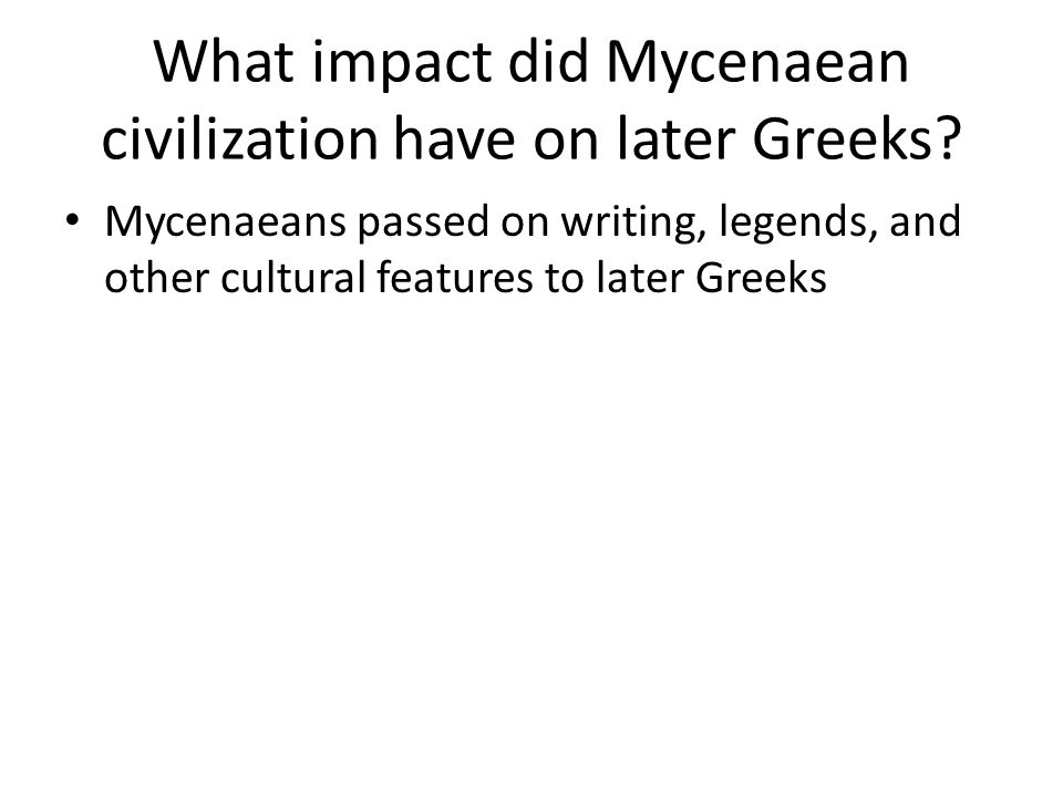 What impact did Mycenaean civilization have on later Greeks