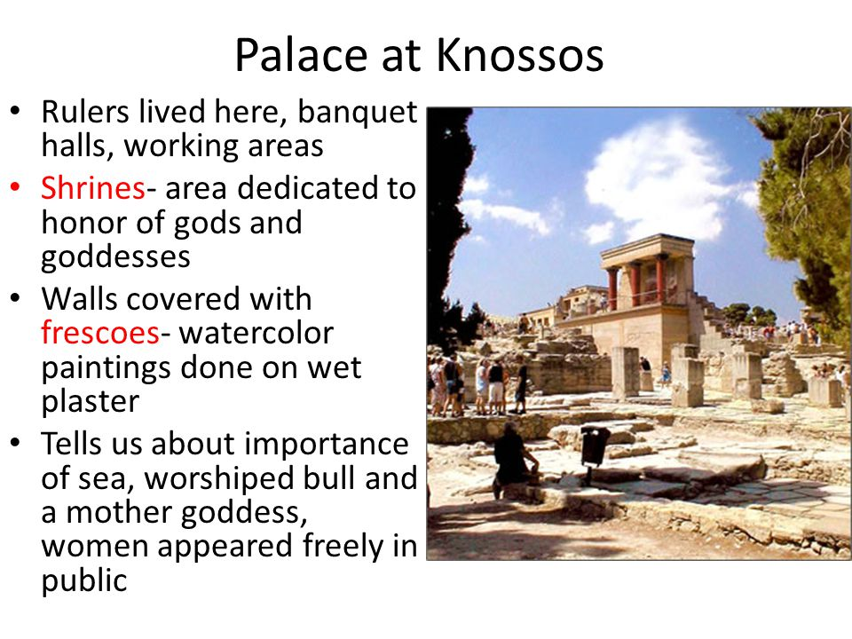 Palace at Knossos Rulers lived here, banquet halls, working areas