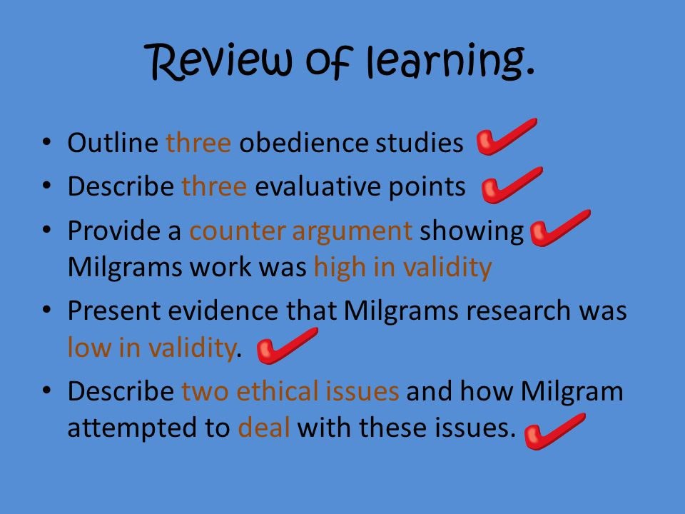 Review of learning. Outline three obedience studies