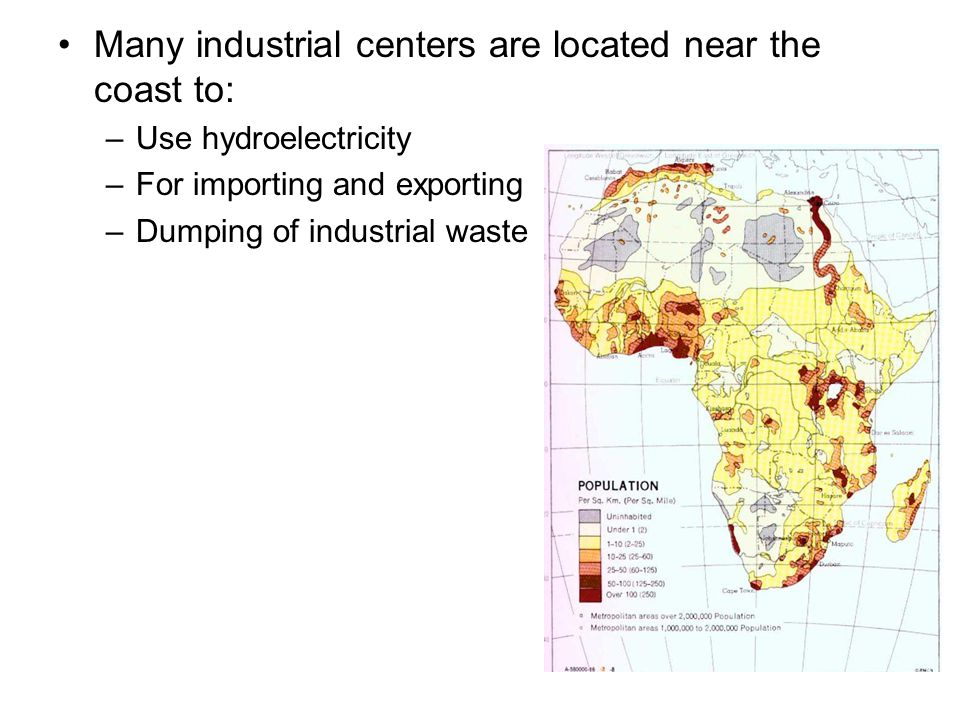 Many industrial centers are located near the coast to: