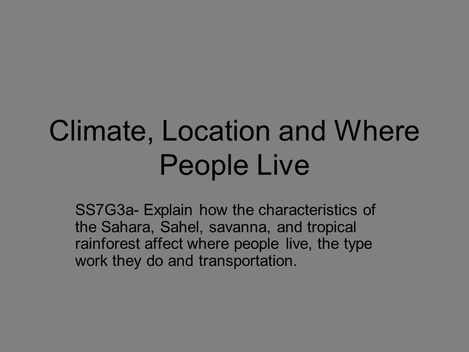 Climate, Location and Where People Live