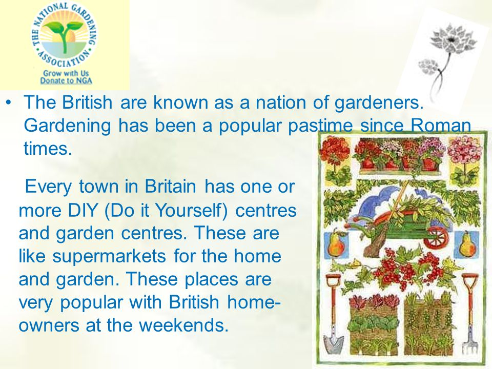 The British are known as a nation of gardeners