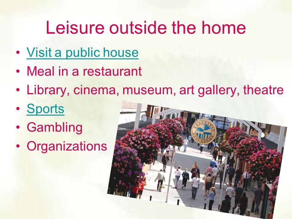 Leisure outside the home