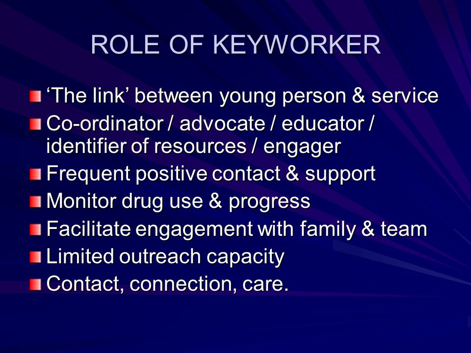ROLE OF KEYWORKER 'The link' between young person & service