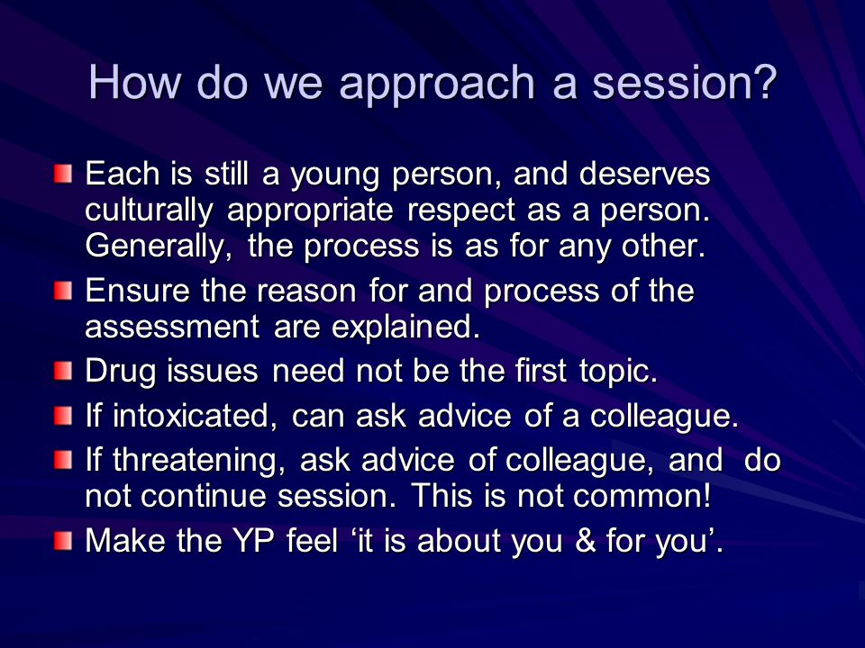 How do we approach a session