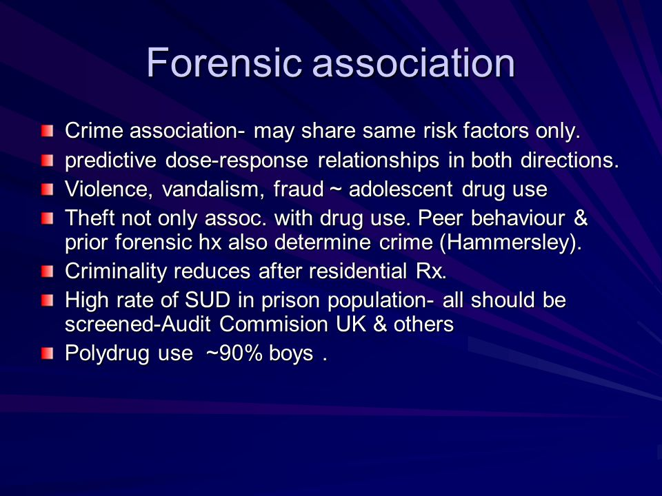 Forensic association Crime association- may share same risk factors only. predictive dose-response relationships in both directions.