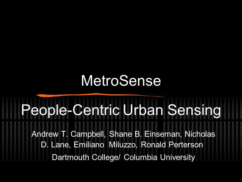 MetroSense People-Centric Urban Sensing