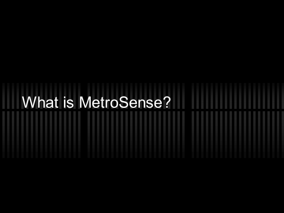 What is MetroSense