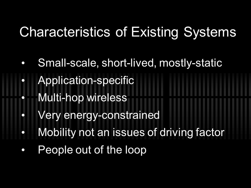 Characteristics of Existing Systems