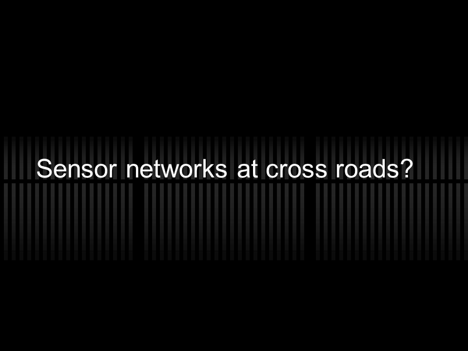 Sensor networks at cross roads