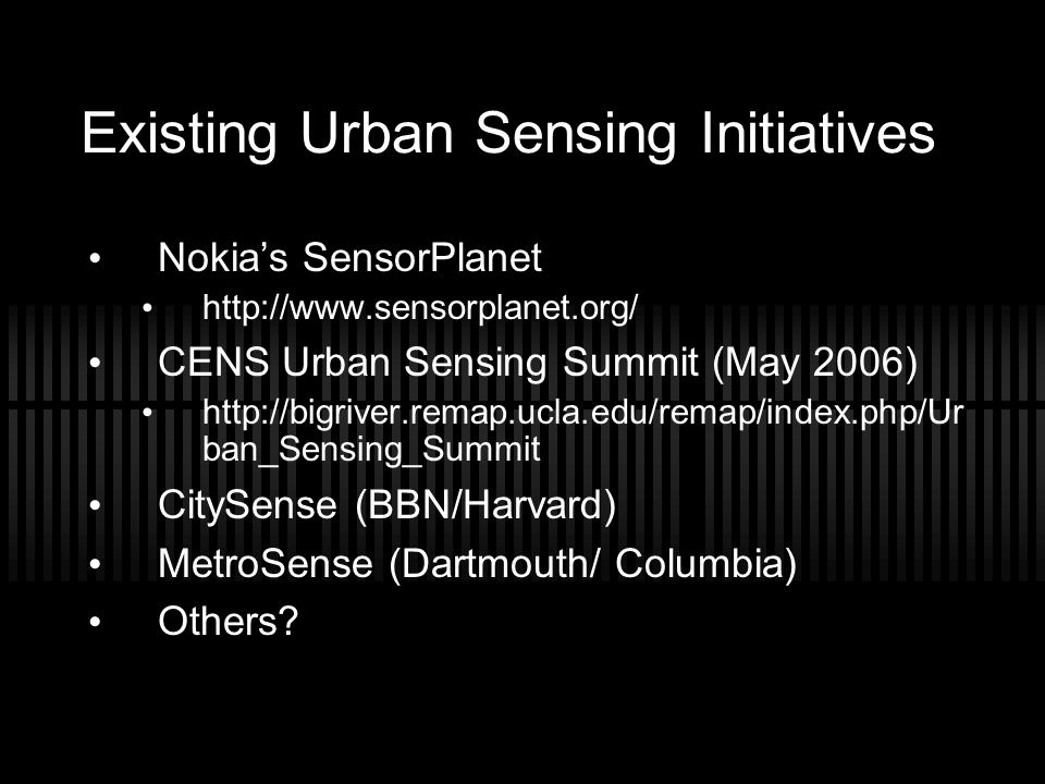 Existing Urban Sensing Initiatives