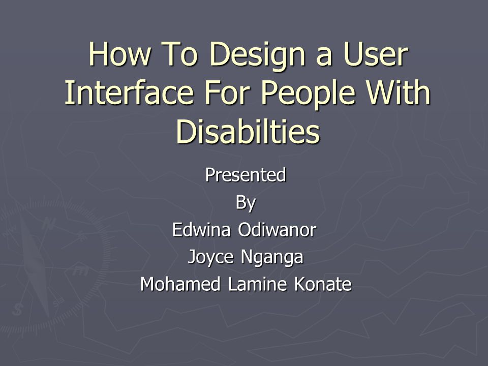 How To Design a User Interface For People With Disabilties