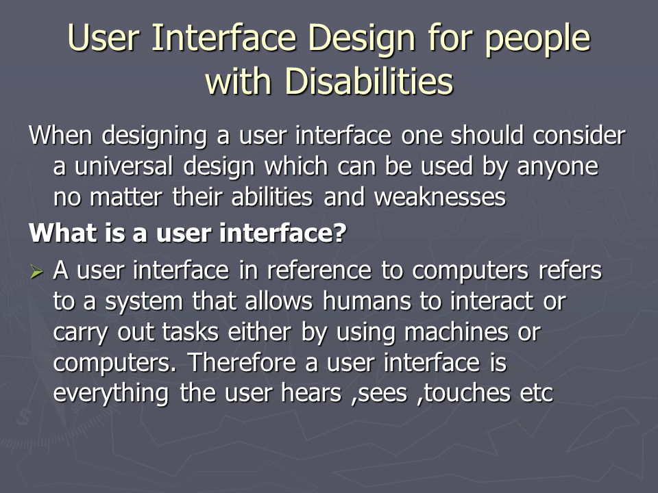 User Interface Design for people with Disabilities