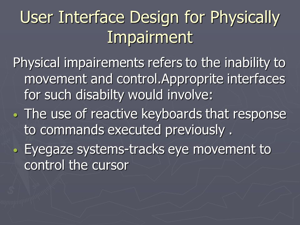 User Interface Design for Physically Impairment