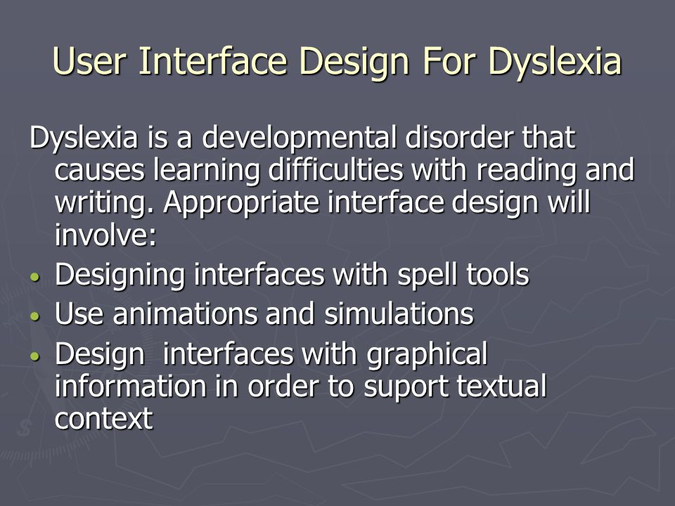 User Interface Design For Dyslexia
