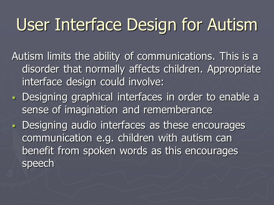 User Interface Design for Autism