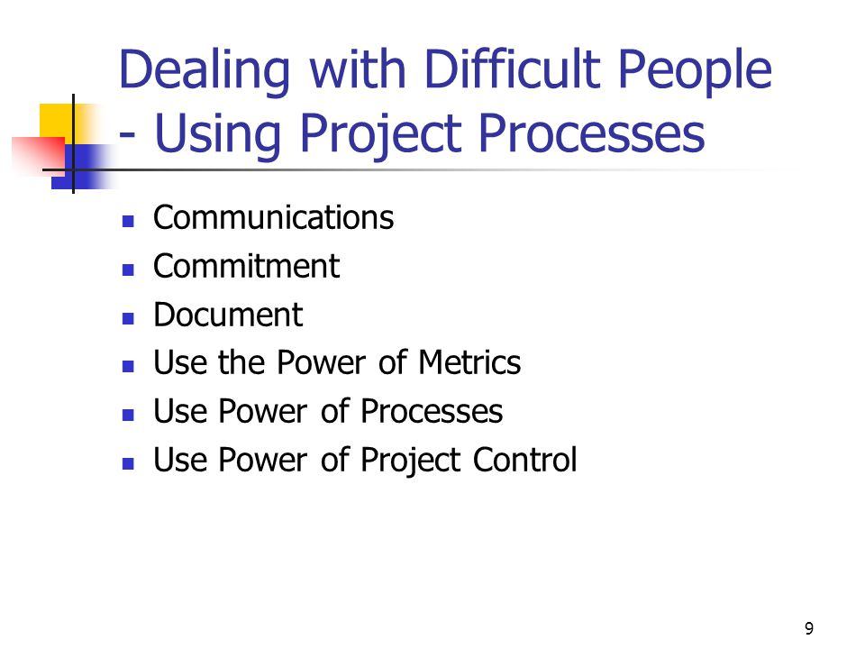 Dealing with Difficult People - Using Project Processes