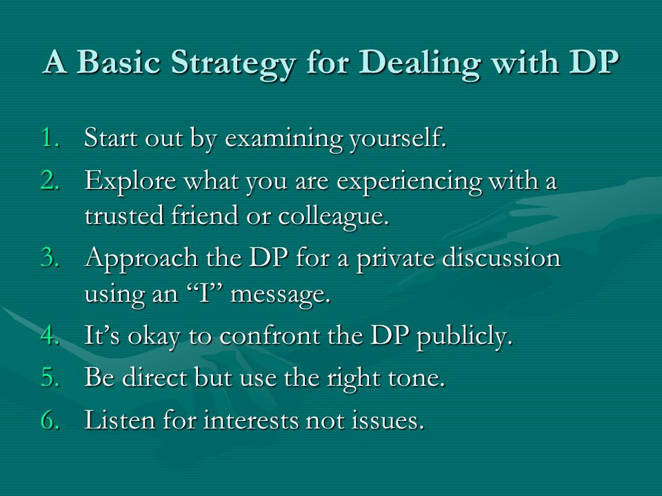 A Basic Strategy for Dealing with DP