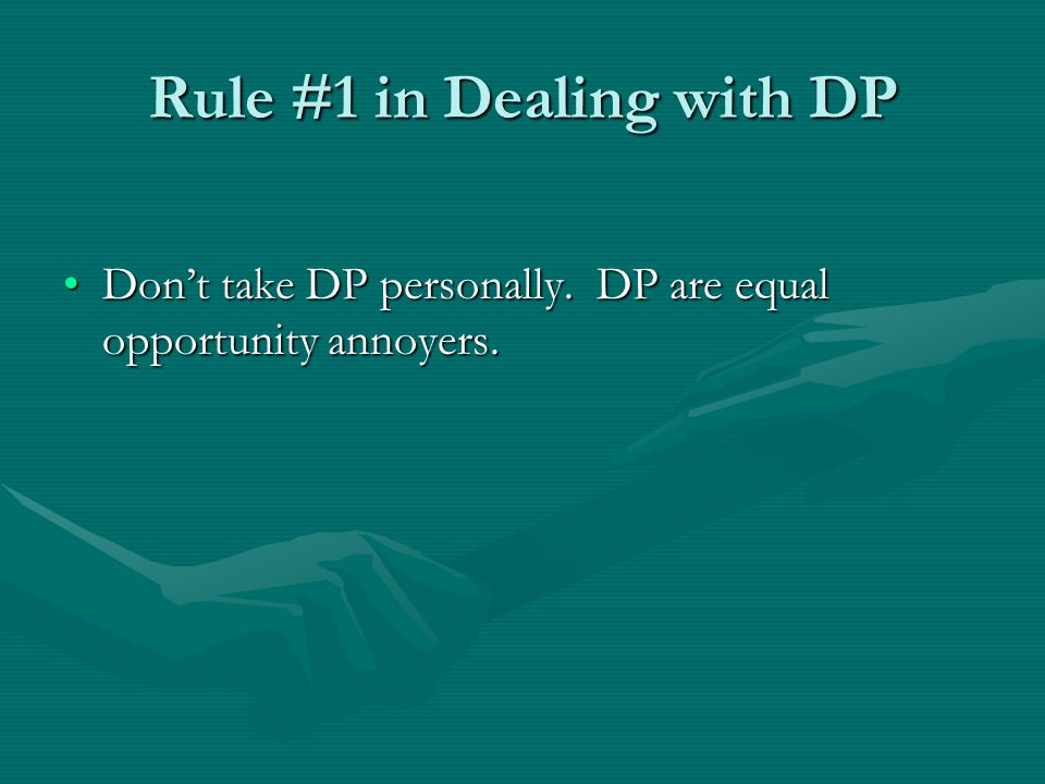 Rule #1 in Dealing with DP