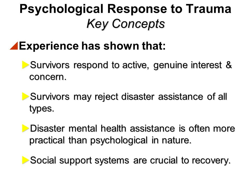 Psychological Response to Trauma Key Concepts