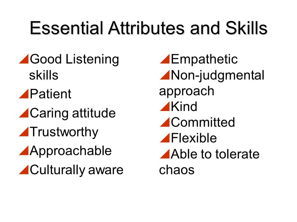 Essential Attributes and Skills