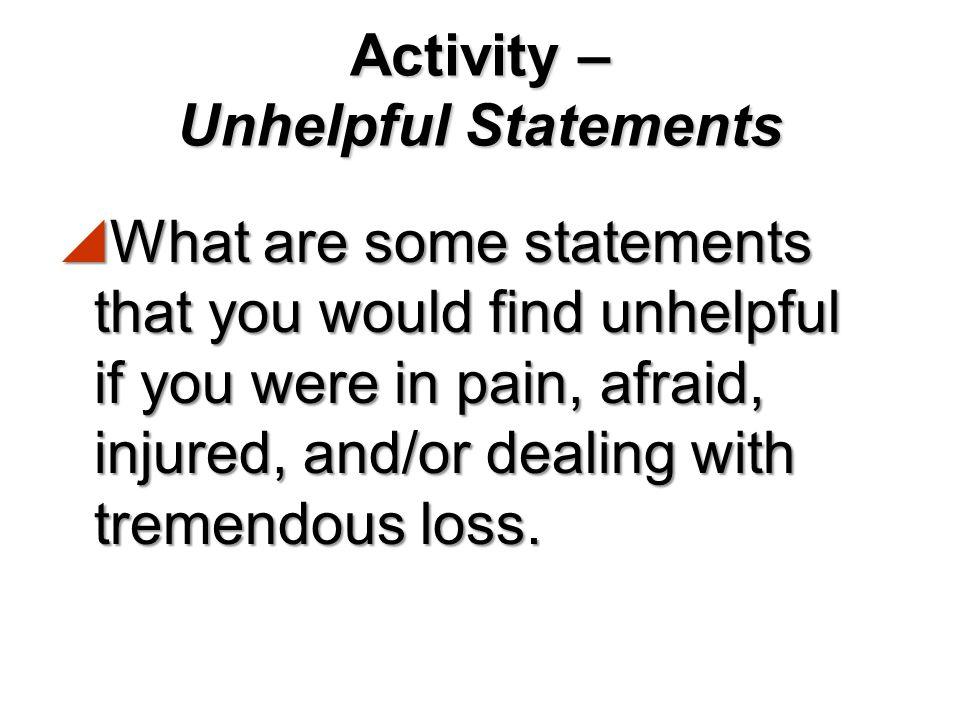 Activity – Unhelpful Statements