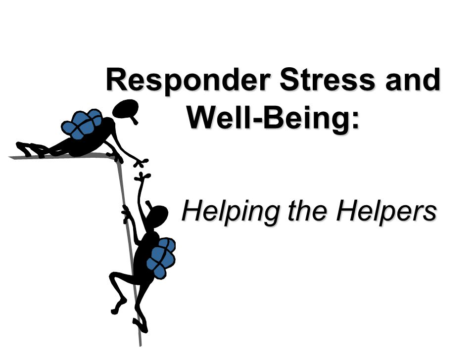 Responder Stress and Well-Being: