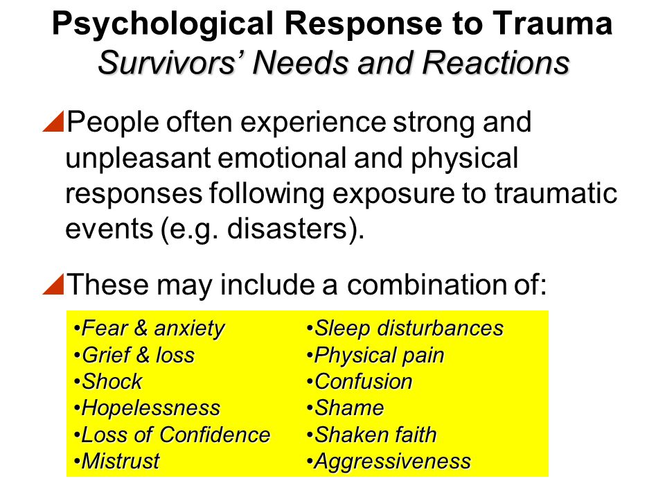 Psychological Response to Trauma Survivors' Needs and Reactions