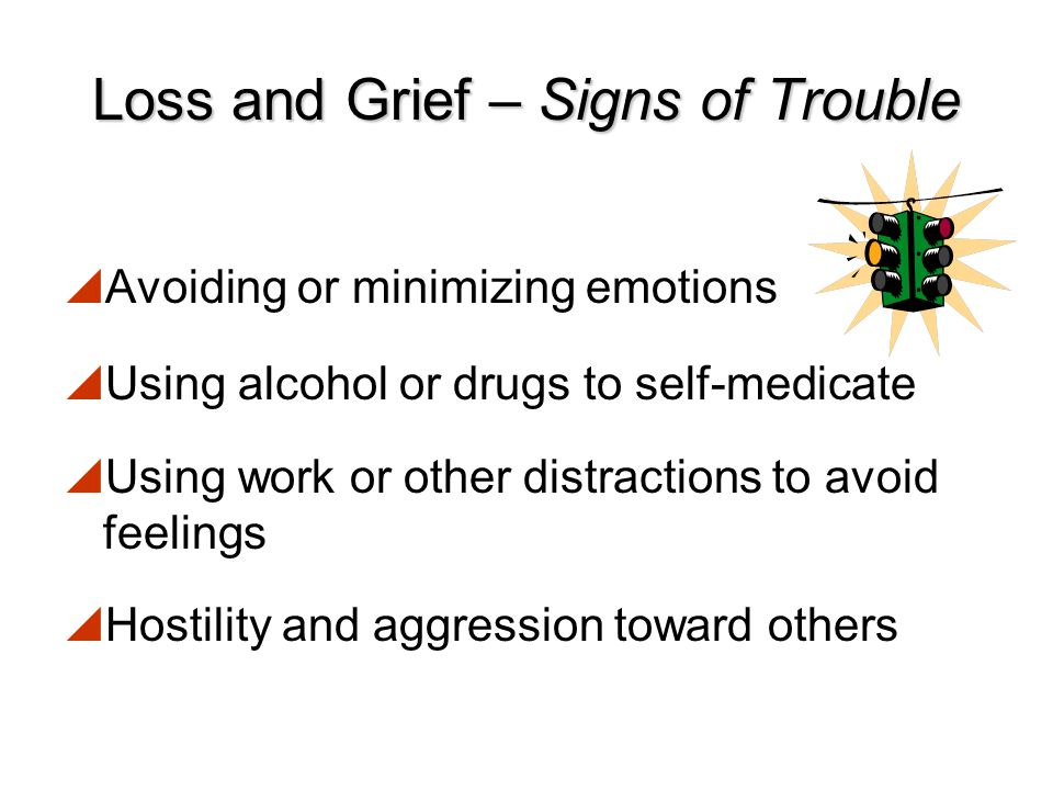 Loss and Grief – Signs of Trouble
