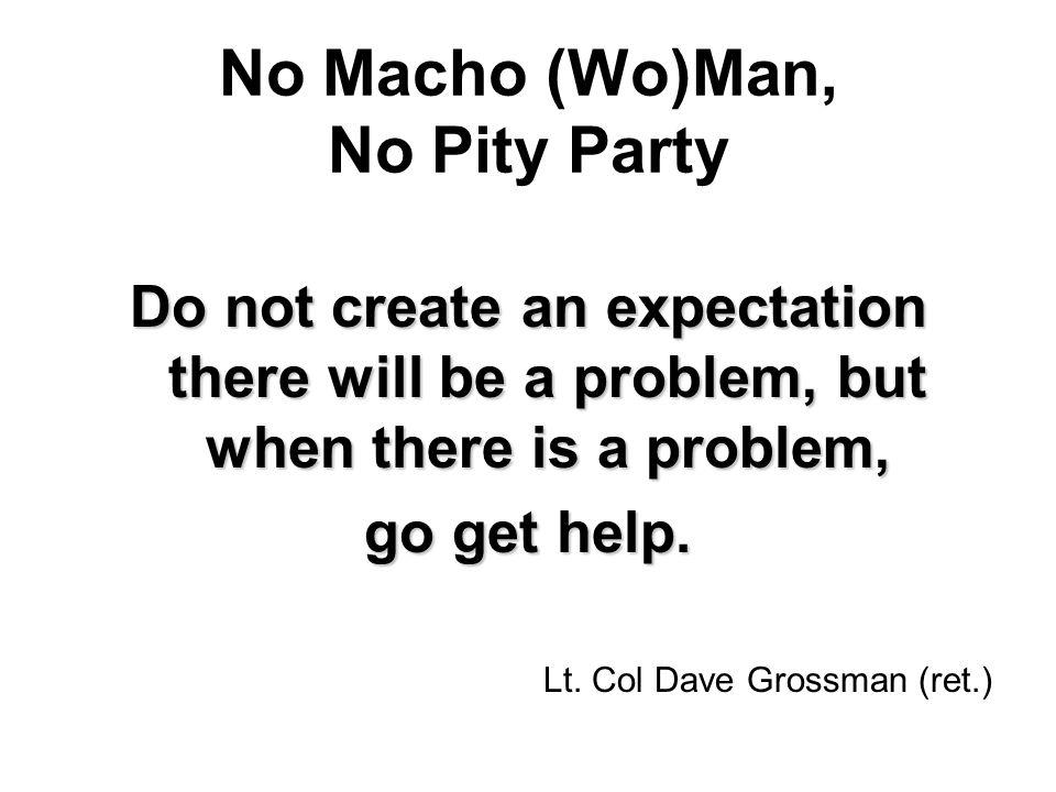 No Macho (Wo)Man, No Pity Party