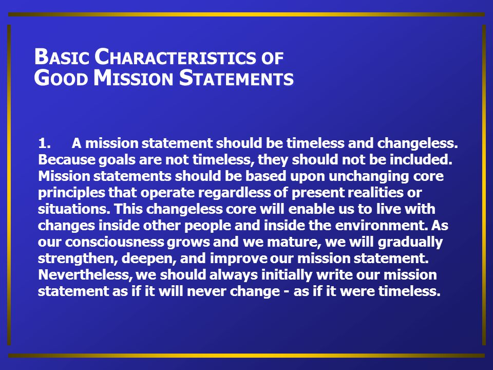 BASIC CHARACTERISTICS OF GOOD MISSION STATEMENTS