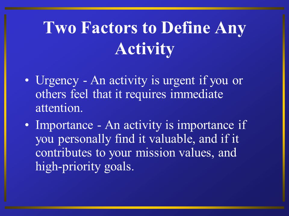 Two Factors to Define Any Activity