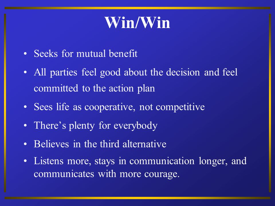 Win/Win Seeks for mutual benefit