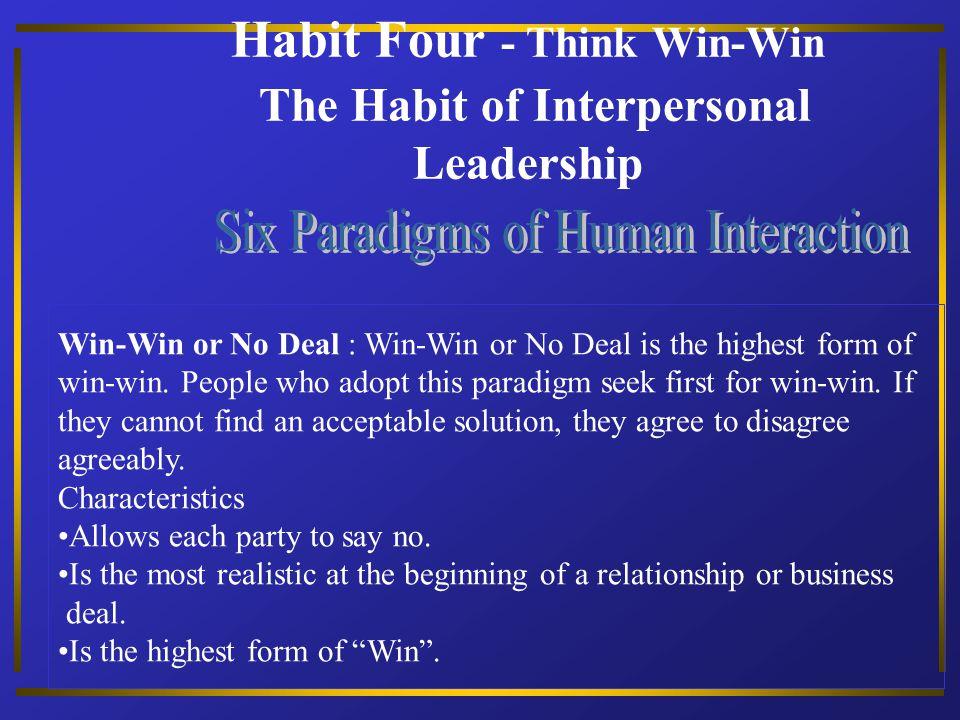 Habit Four - Think Win-Win The Habit of Interpersonal Leadership
