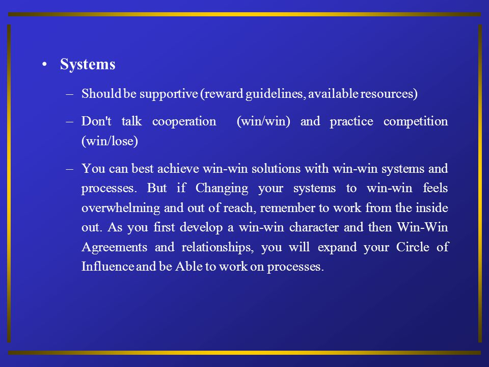 Systems Should be supportive (reward guidelines, available resources)