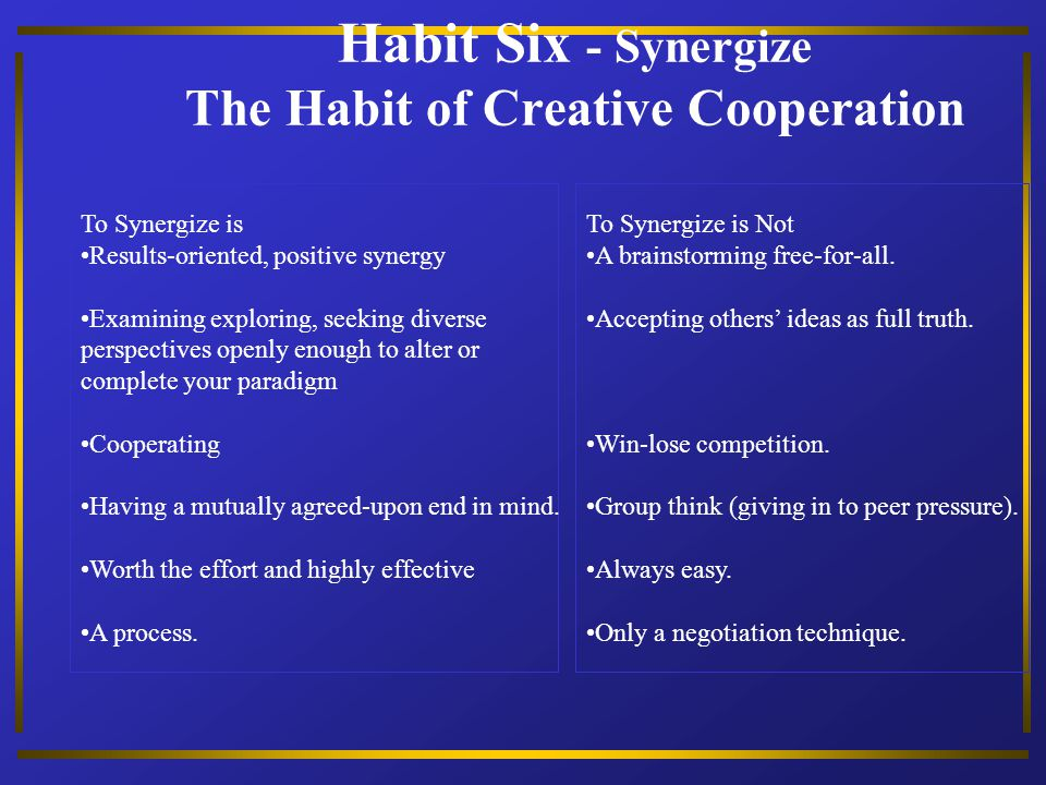 Habit Six - Synergize The Habit of Creative Cooperation