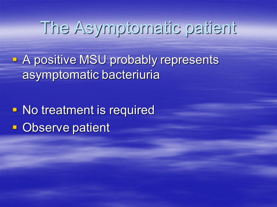 The Asymptomatic patient