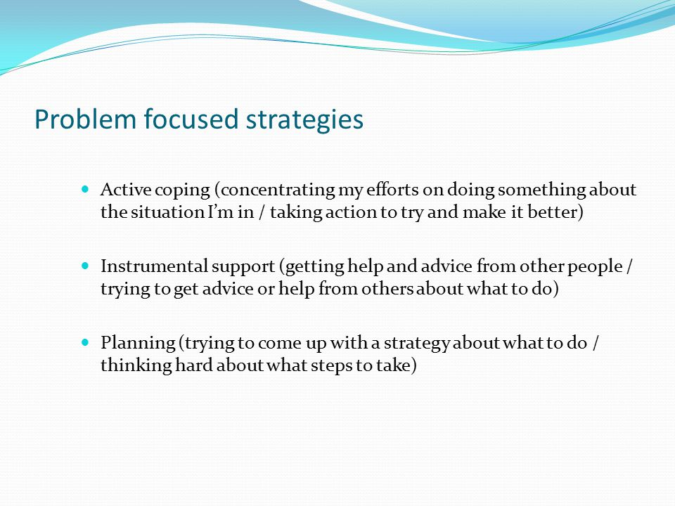 Problem focused strategies