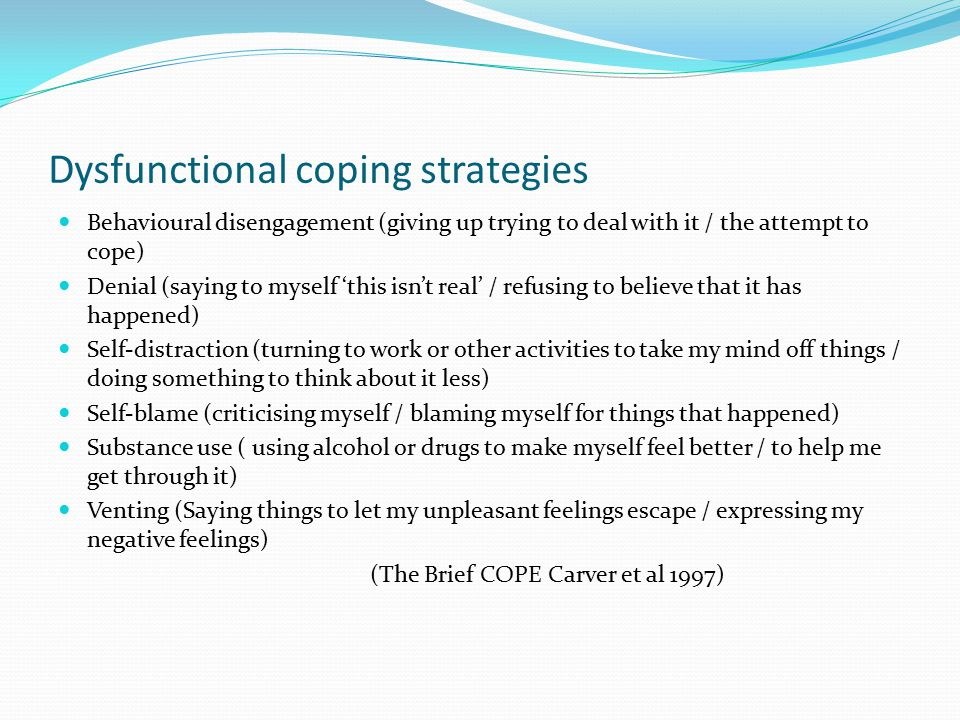 Dysfunctional coping strategies