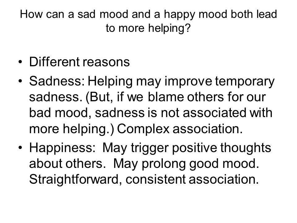 How can a sad mood and a happy mood both lead to more helping