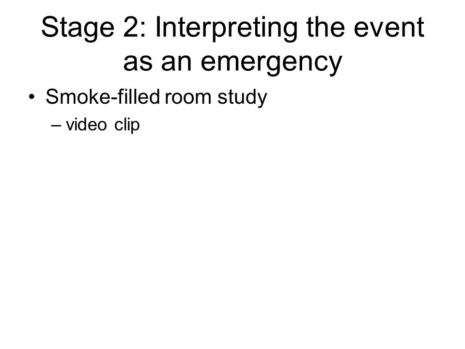 Stage 2: Interpreting the event as an emergency