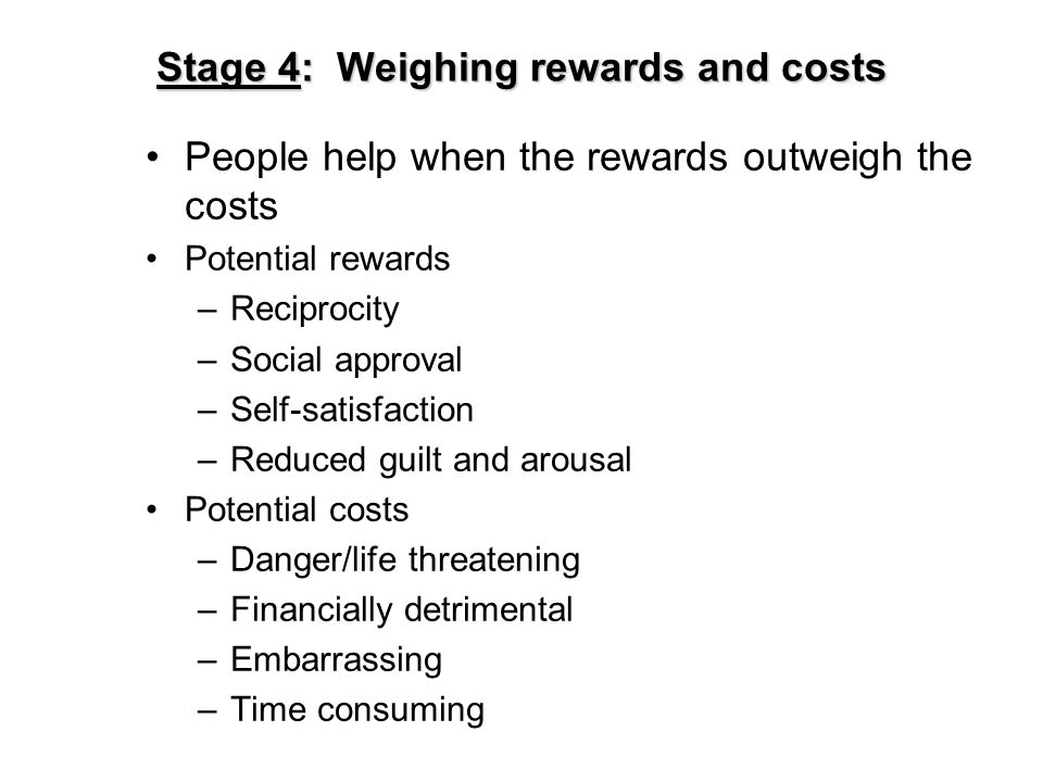 Stage 4: Weighing rewards and costs