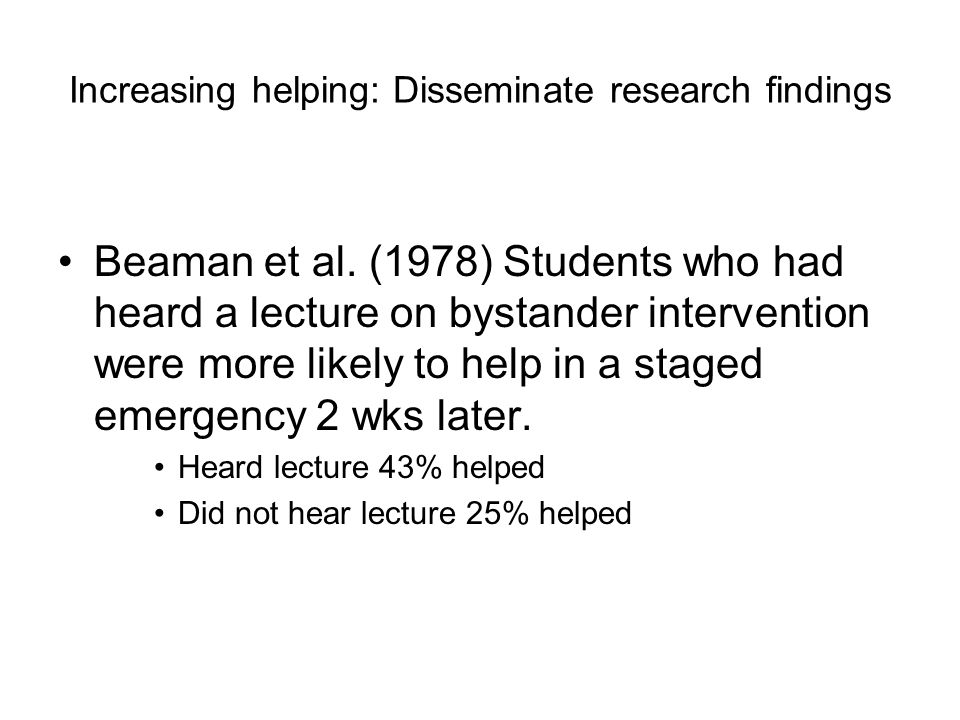 Increasing helping: Disseminate research findings