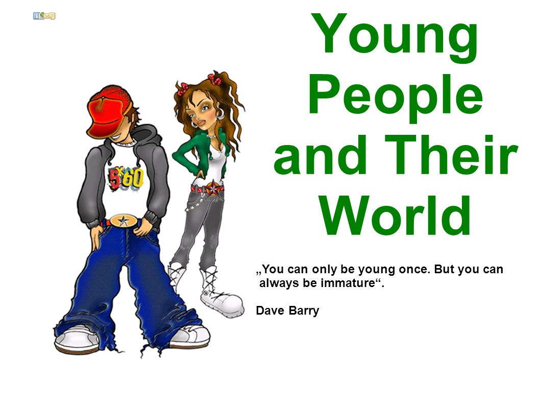 Young People and Their World