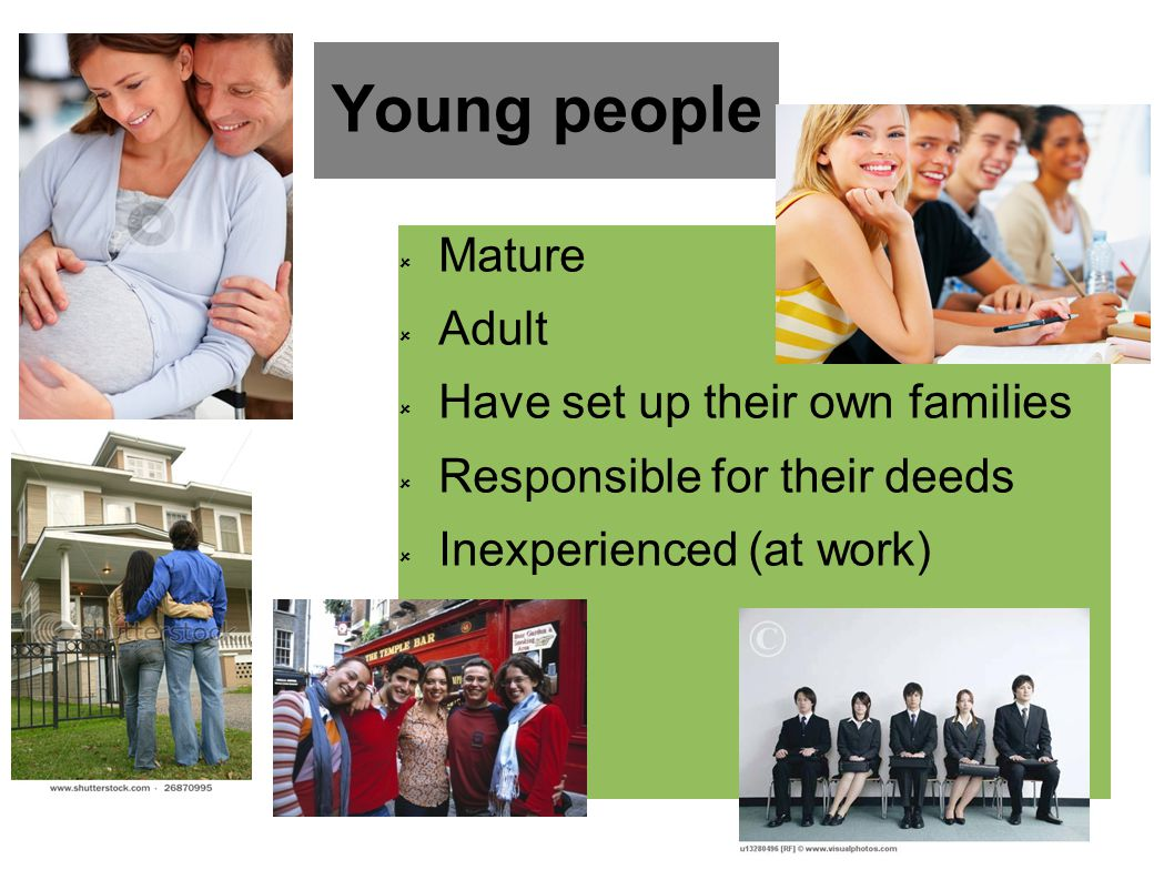 Young people Mature Adult Have set up their own families