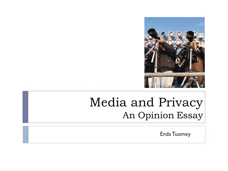 Media and Privacy An Opinion Essay
